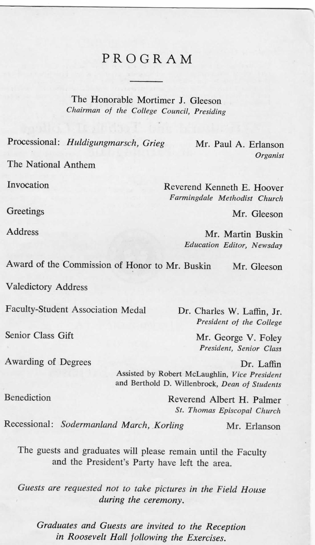 PROGRAM The Honorable Mortimer J. Gleeson Chairman of the College Council, Presiding Processional: Huldigungmarsch, Grieg The National Anthem Invocation Greetings Address Mr. Paul A.