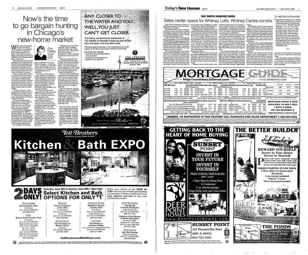O 'kya[ O 6 JUNE 1820, 2008 SUNTMES NEWS GROUP NORTH Today's New Homes NORTH SUNTMES NEWS GROUP 'i JUNE 1820, 2008 7 Now's the time to go bargain hunting in Chicago's newhome market most homeowners