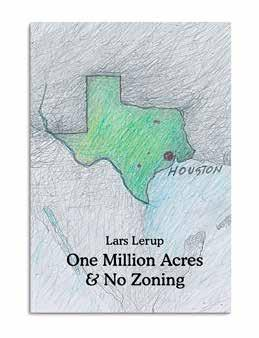 Current One Million Acres & No Zoning Lars Lerup Routinely dismissed as mere sprawl, the suburban city is the black hole of recent urbanism, absorbing human energy and resources but seldom revealing