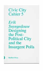 Current Civic City Cahier 6: Design In and Against the Neoliberal City Jesko Fezer Series edited by Jesko Fezer and Matthias Görlich Global cities have rested on the paradigm of market-driven