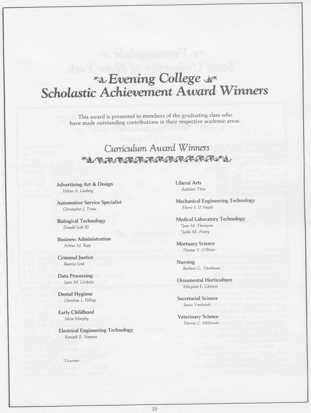 *^ Evening College Scholastic Achievement Award Winners This award is presented to members of the graduating class who have made outstanding contributions in their respective academic areas.