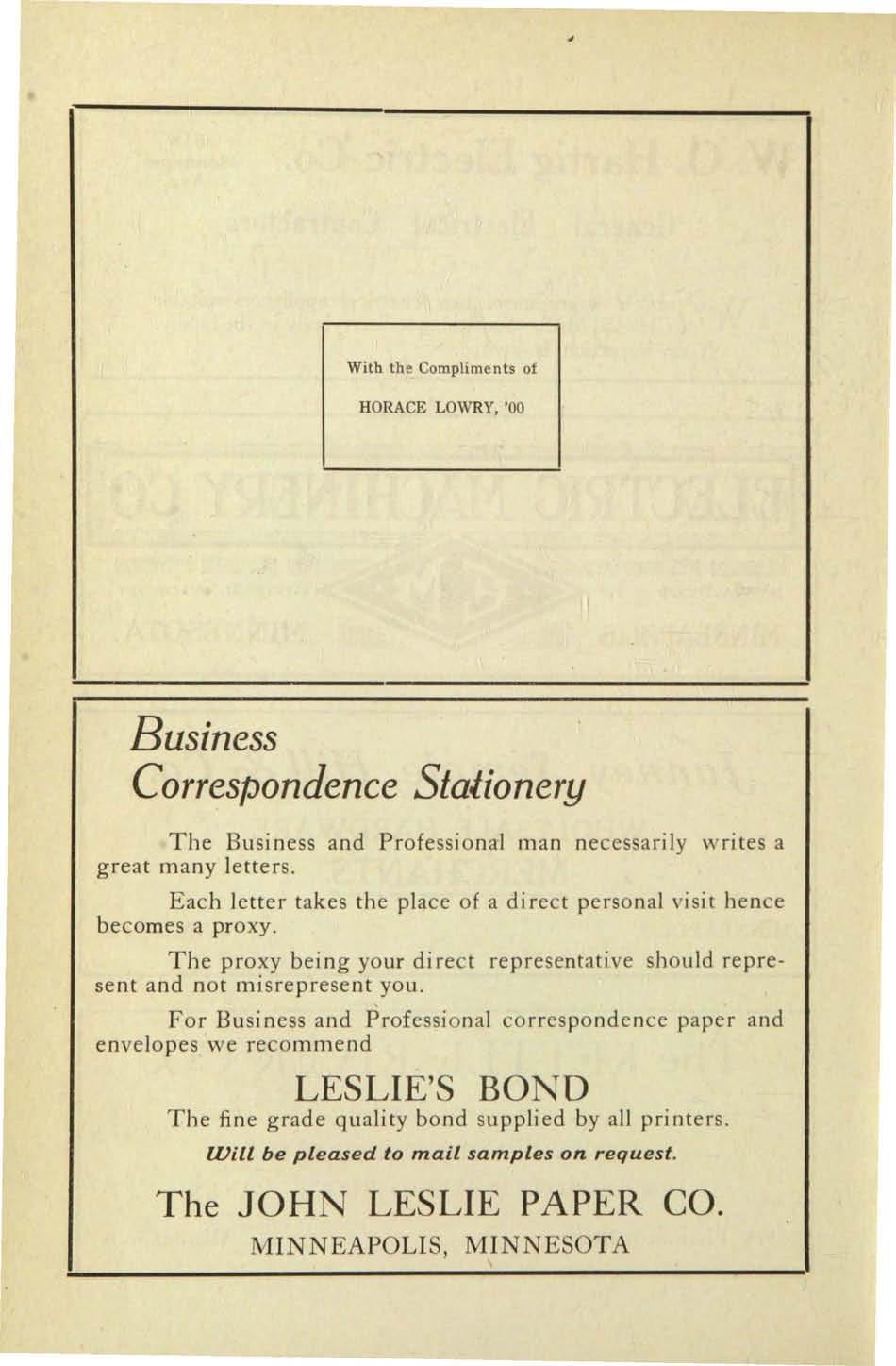 With the Compliments of HORACE LOWRY, '00 Business Correspondence SlaJionery The Business and Professional man necessarily writes a great many letters.