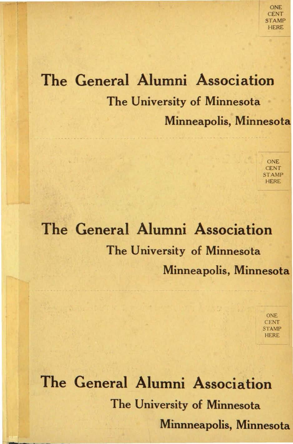 ONE CE T STAMP HERE The General Alumni Association The University of Minnesota Minneapolis, Minnesot o E CE T STAMP HERE The General Alumni