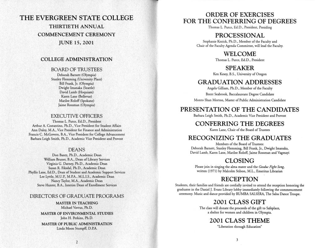 T THE EVERGREEN STATE COLLEGE THIRTIETH ANNUAL COMMENCEMENT CEREMONY JUNE 15 2001 ADMINISTRATION