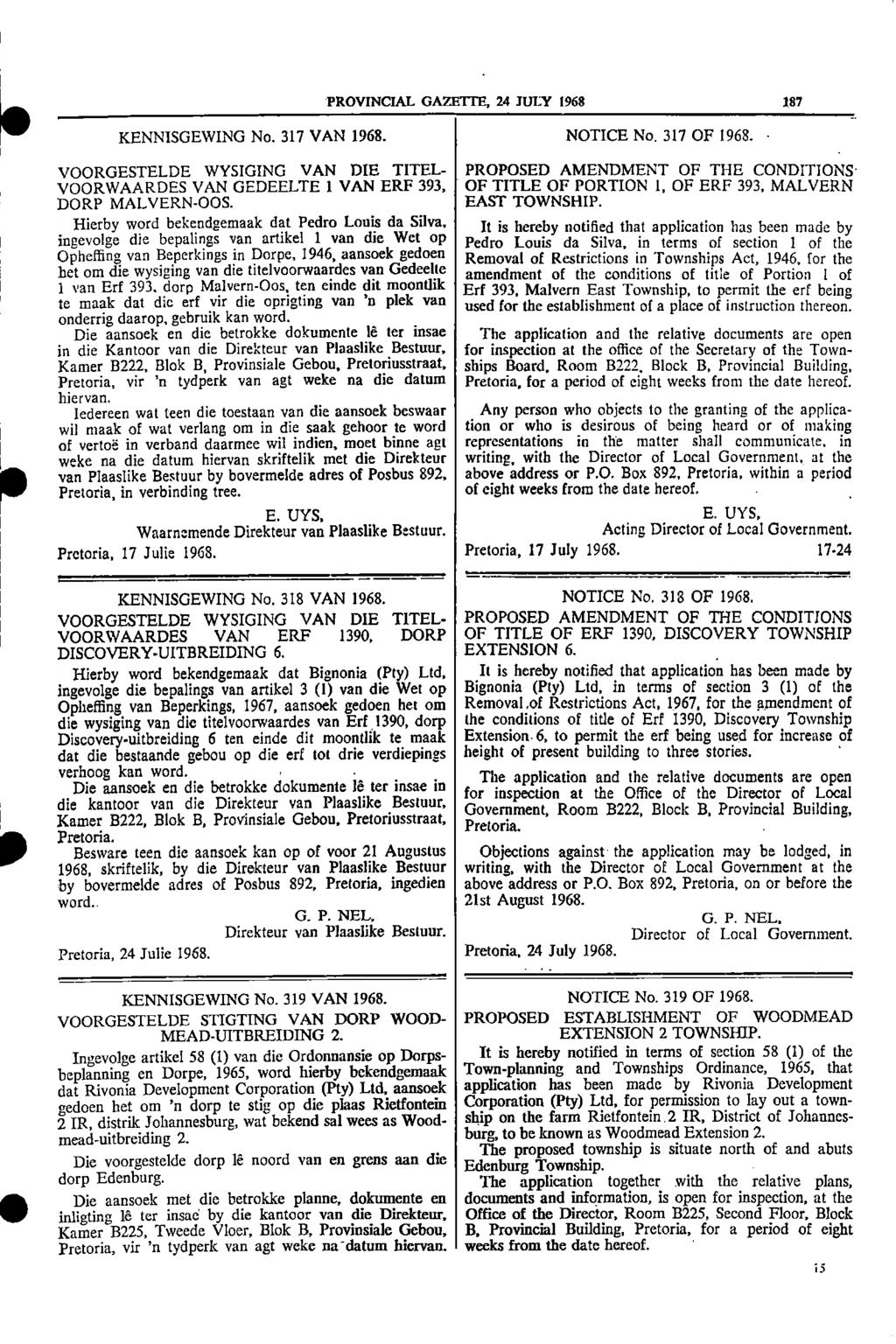 PROVINCIAL GAZETTE, 24 JULY 1968 187 _ KENNISGEWING No 317 VANPRO:916N: NOTICE No 317 OF 1968 111 VOORGESTELDE WYSIGING VAN DIE TITEL PROPOSED AMENDMENT OF THE CONDITIONS VOORWAARDES VAN GEDEELTE 1