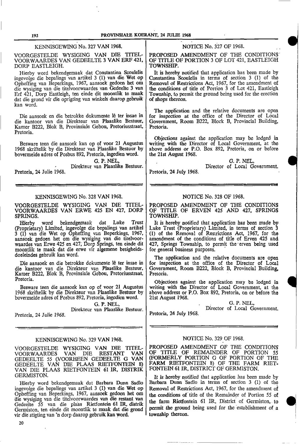 192 PROVINSIALE KOERANT, 24 JULIE 1968 KENNISGEWING No 327 VAN 1968 NOTICE No 327 OF 1968 VOORGESTELDE WYSIGING VAN DIE If lkl PROPOSED AMENDMENT OF THE CONDITIONS VOORWAARDES VAN GEDEELTE 3 VAN ERF