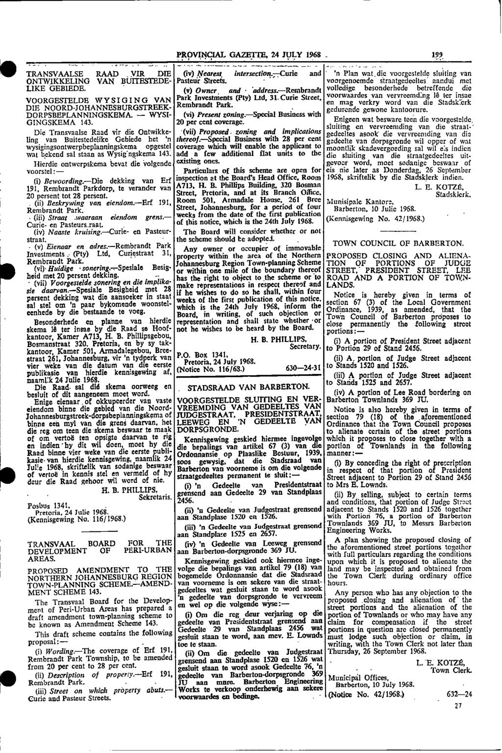 1 0 PROVINCIAL GAZETTE, 24 JULY 1968 _ 199 TRANSVAALSE RAAD VIR DIE (iv) Nearest intersectionncurie and n Plan wat, die voorgestelde shilling van ONTWIKKELING VAN BUITESTEDE Pasteur Streets