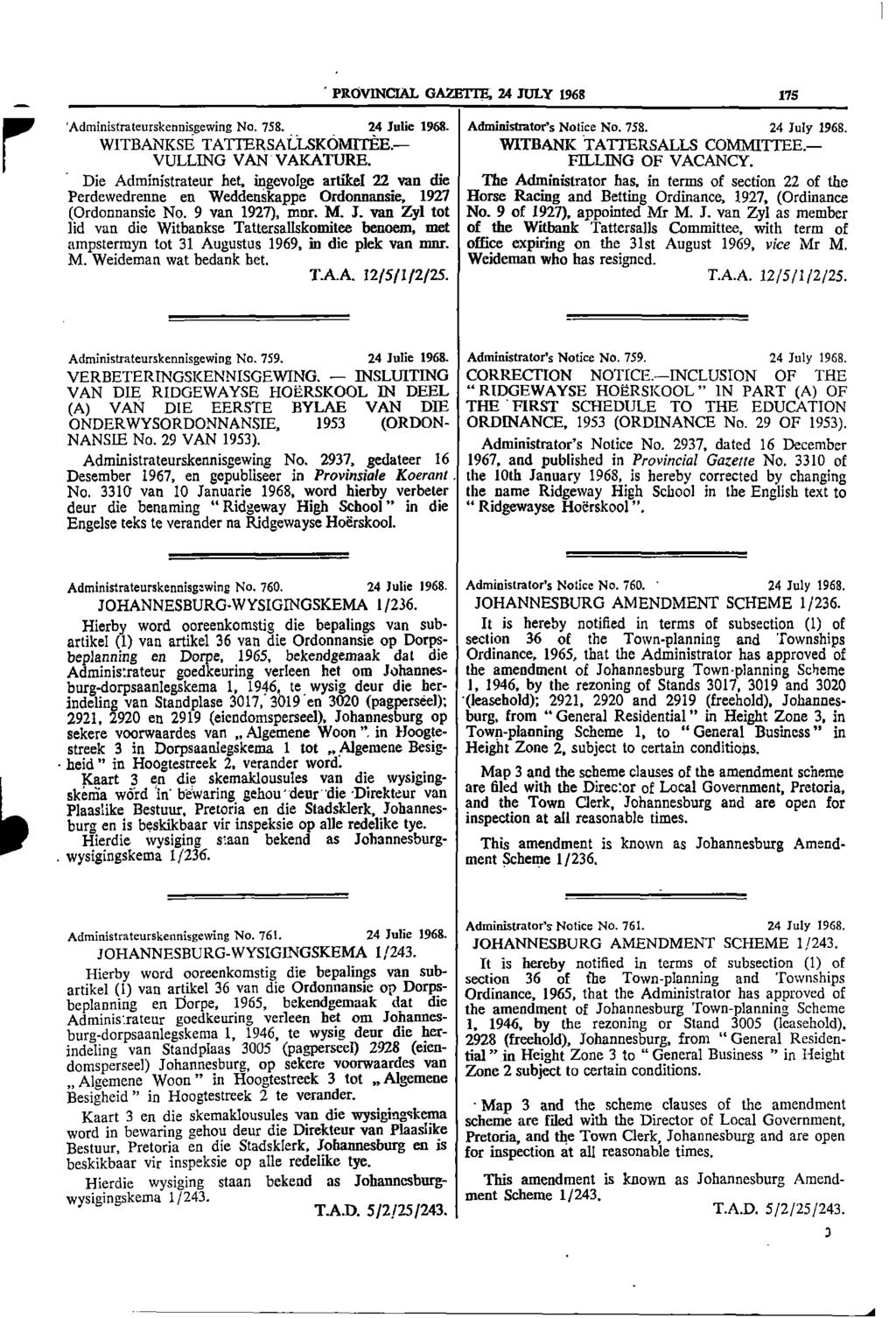 "A PROVINCIAL GAZETTE, 24 JULY 1968 179 111 Administrateurskennisgewing No 758 24 Julie 1968 Administrators Notice No 758 24 July 1969 WITBANKSE TA LIERSALLSKOMTTEEH 1""f""1 TATTERSALLS COMMI1 IEE"