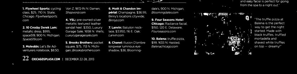 99, Binny's locations citywide; Binnyscorn Lanvin: Babylon necklace, $3,950, 116 E. Oak; Lanvin.