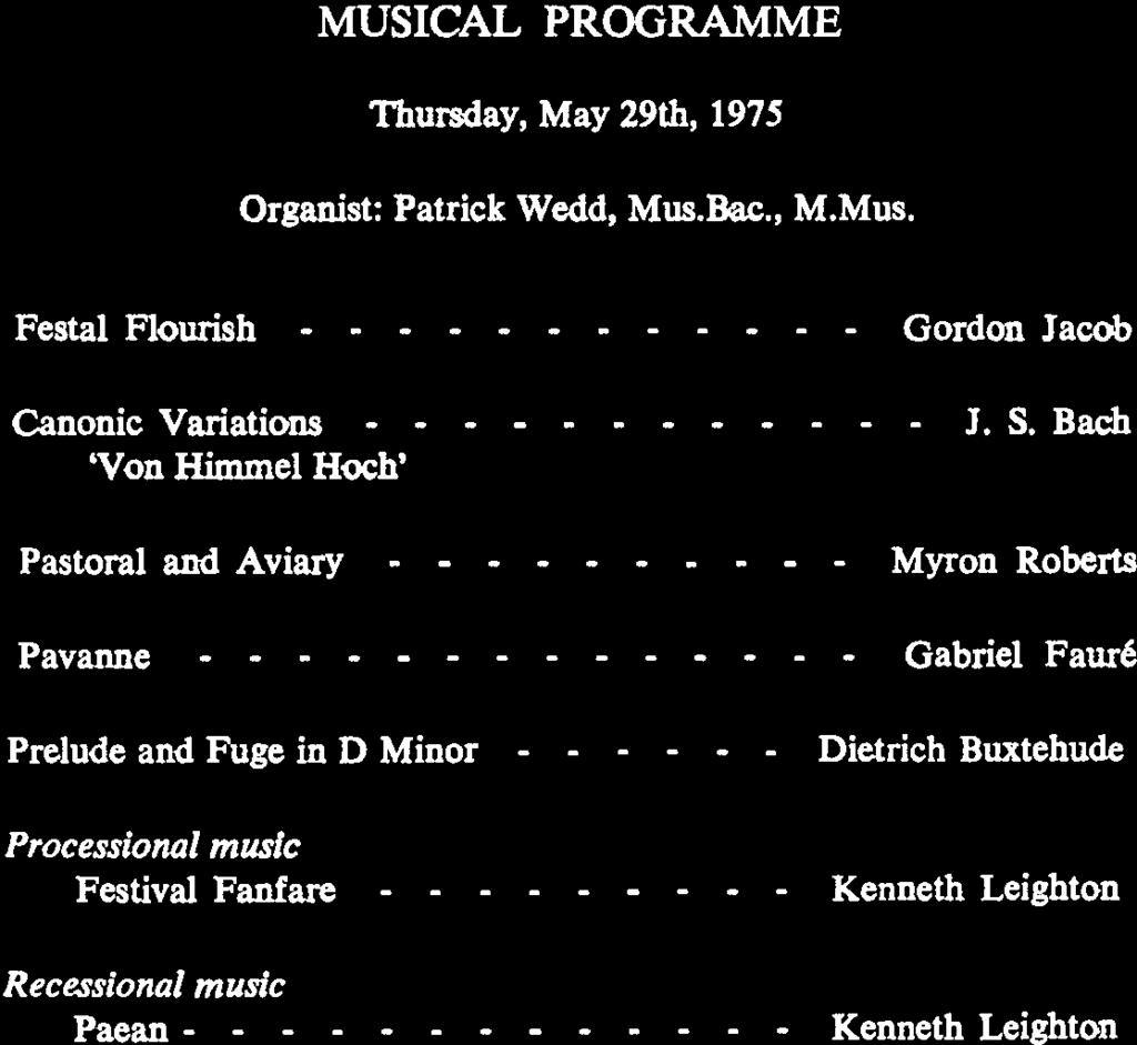 MUSICAL PROGRAMME Thursday, May 29th, 1975 Organist Patrick Wedd, Mus.