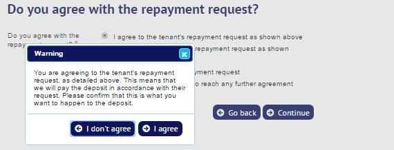 To accept the tenant s repayment request the agent/landlord: accesses their deposit summary and selects the option update repayment request selects the option I agree to