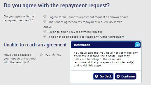 Where the agent/landlord advises that they have not discussed their repayment request with the tenant, they will be advised that this may delay