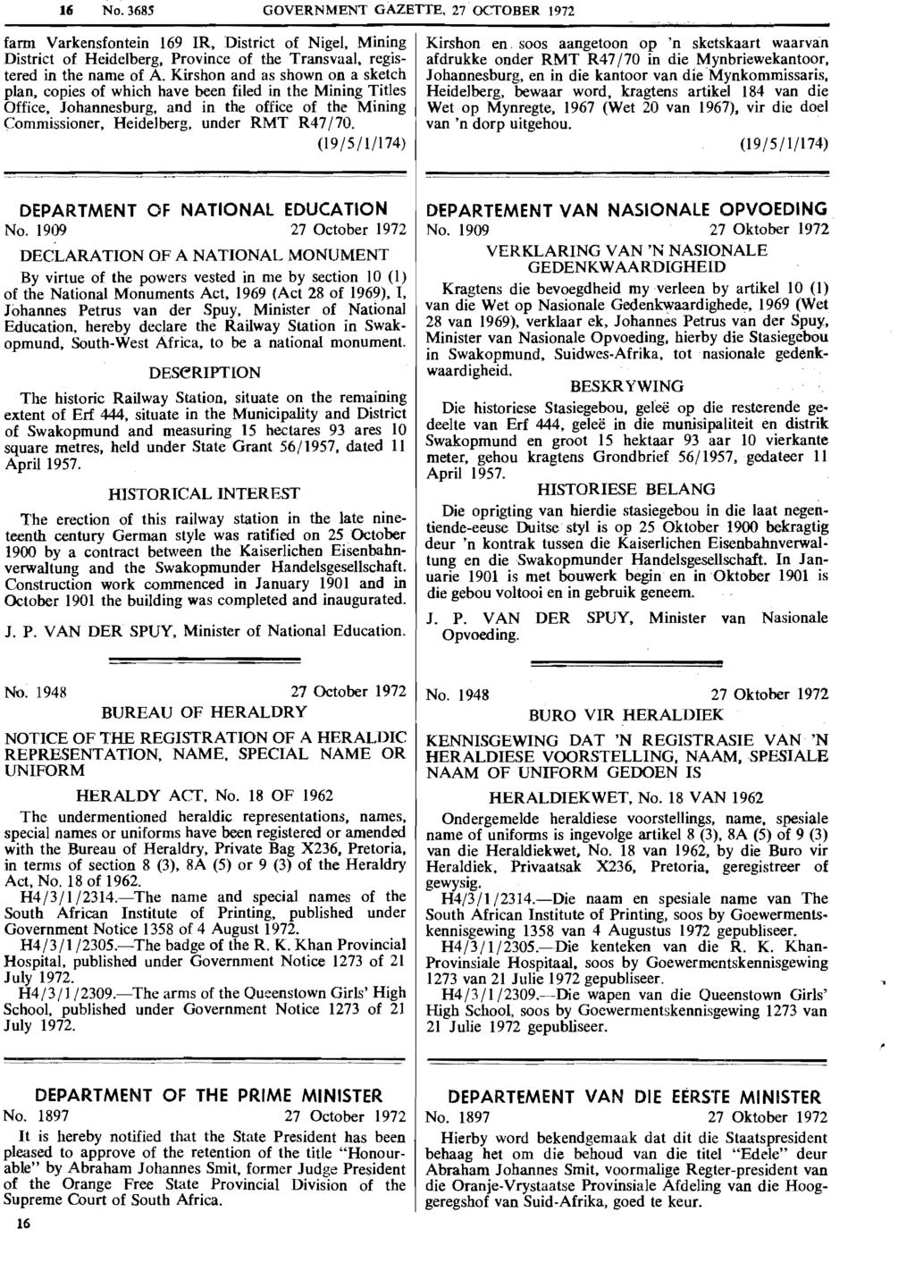 16 No. 3685 GOVERNMENT GAZETTE. 27 OCTOBER 1972 farm Varkensfontein 169 IR, District of Nigel, Mining District of Heidelberg, Province of the Transvaal, registered in the name of A.