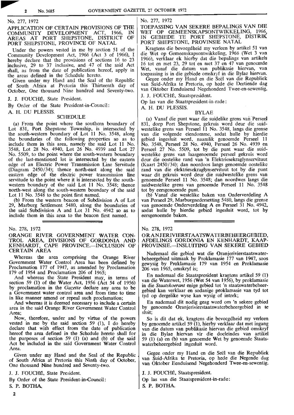 No. 3685 GOVERNMENT GAZETTE, 27 OCTOBER 1972 No. 277, 1972 APPLICATION OF CERTAIN PROVISIONS OF THE COMMUNITY DEVELOPMENT ACT, 1966, IN AREAS AT PORT SHEPSTONE. DISTRICT OF PORT SHEPSTONE.