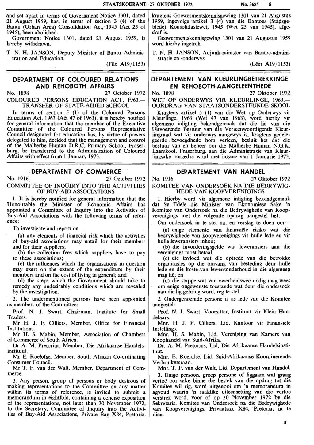 and set apart in terms of Government Notice 1301, dated I 21 August 1959, has, in tenns of section 3 (4) of the Bantu (Urban Area) Consolidation Act. 1945 (Act 25 of 1945). been abolished.