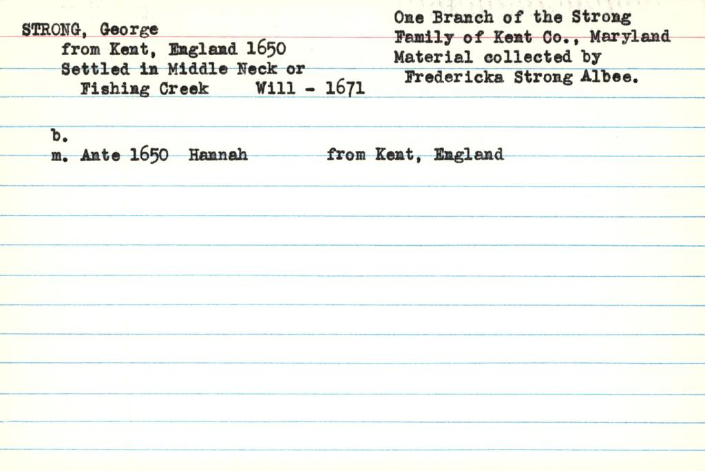 m One Branch of the Strong STRONG, George Femil of Kemt c Maryland from Kent, England 1650 Material collected by