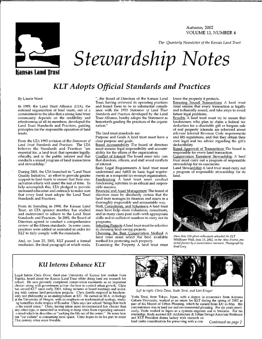 Hansas Land Trus' Autumn, 2002 VOLUME 13, NUMBER 4 The Quarterly Newsletter of the Kansas Land Trust Stezvardship }Votes KLT Adopts Official Standards and Practices By Laurie Ward In 1989, the Land