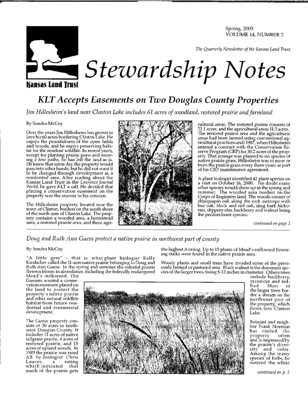 Spring, 2003 VOLUME 14, NUMBER 2 The Quarterly Newsletter of the Kansas Land Trust I{ansas land Trust tewardship ates KLT Accepts Easements on Two Douglas County Properties Jim Hillesheim's land near