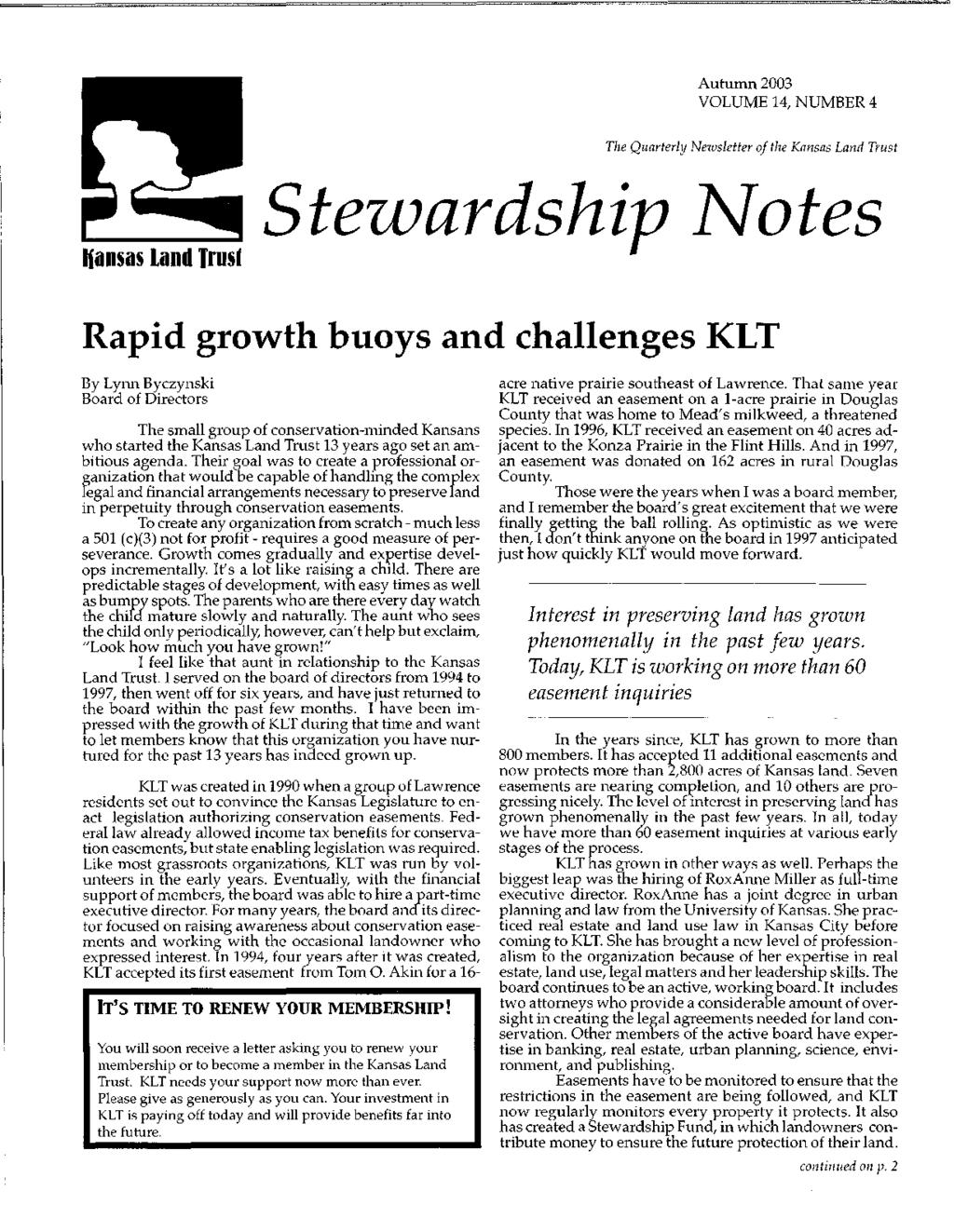 Autumn 2003 VOLUME 14, NUMBER 4 The Quarterly Newsletter of the Kansas Land Trust Hansas land Trust Stezvardship}Votes Rapid growth buoys and challenges KLT By Lynn Byczynski Board of Directors The