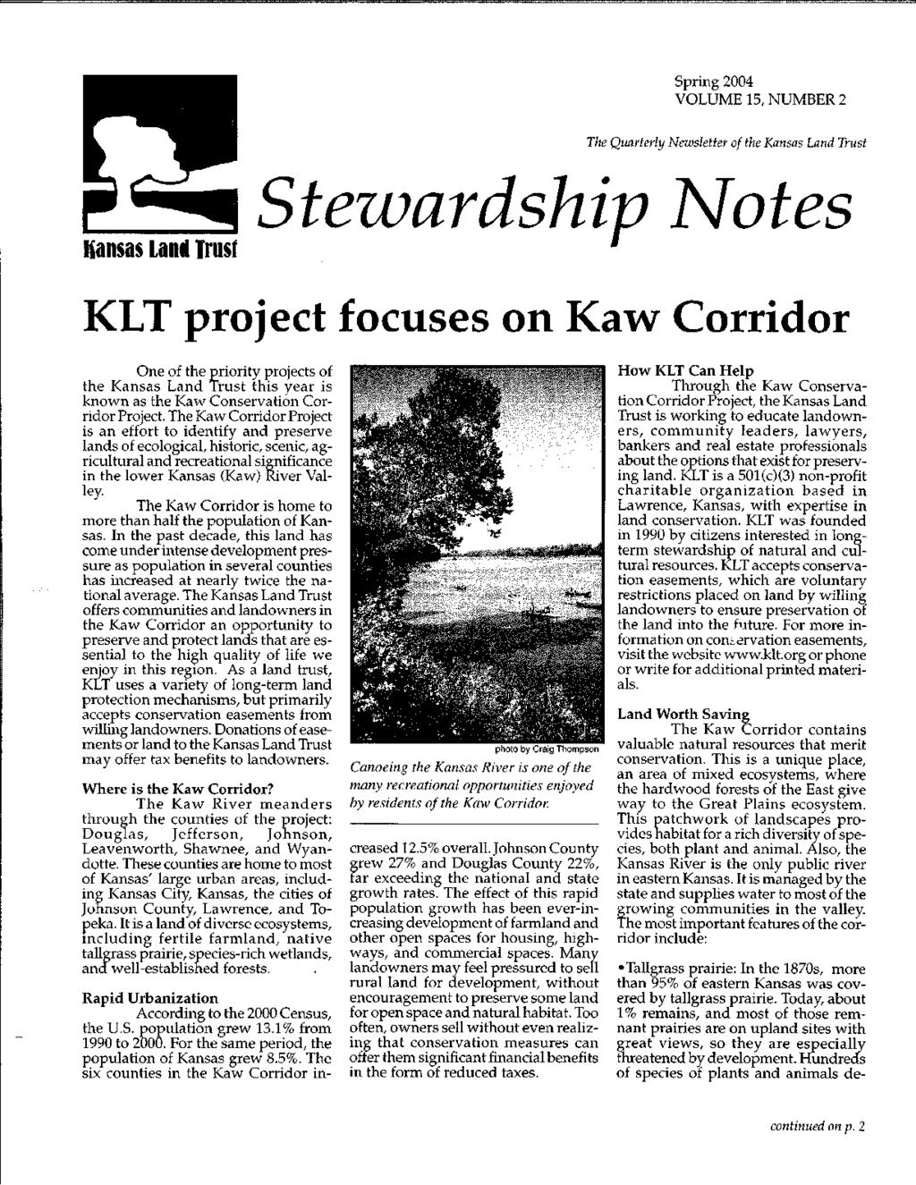 Spring 2004 VOLUME IS, NUMBER 2 The Quarterly Newsletter of the Kansas Land Trust Kansas Land Trust StezvardshipfVotes KLT proj ect focuses on Ka~ Corridor One of the priority projects of the Kansas