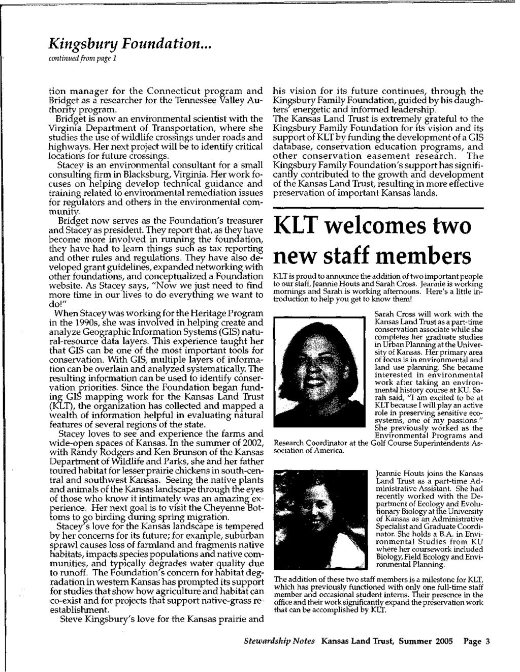 Kingsbury Foundation... continued from page 1 tion manager for the Connecticut program and Bridget as a researcher for the Tennessee Valley Authority program.