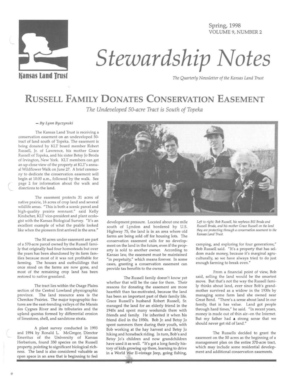 Spring, 1998 VOLUME 9, NUMBER 2 Stezvardship ~otes Kansas Land Trusf The Quarterly Newsletter of the Kansas Land Trust RUSSELL FAMILY DONATES CONSERVATION EASEMENT The Undeveloped 50-acre Tract is