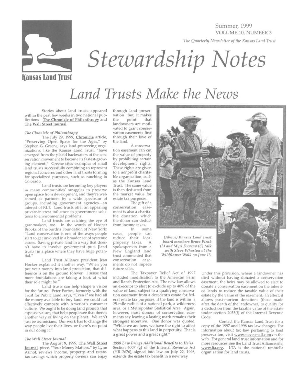 Summer, 1999 VOLUME 10, NUMBER 3 The Quarterly Newsletter of the Kansas Land Trust Stezvardship }Votes liansas Land Trust Land Trusts Make the News Stories about land trusts appeared within the past
