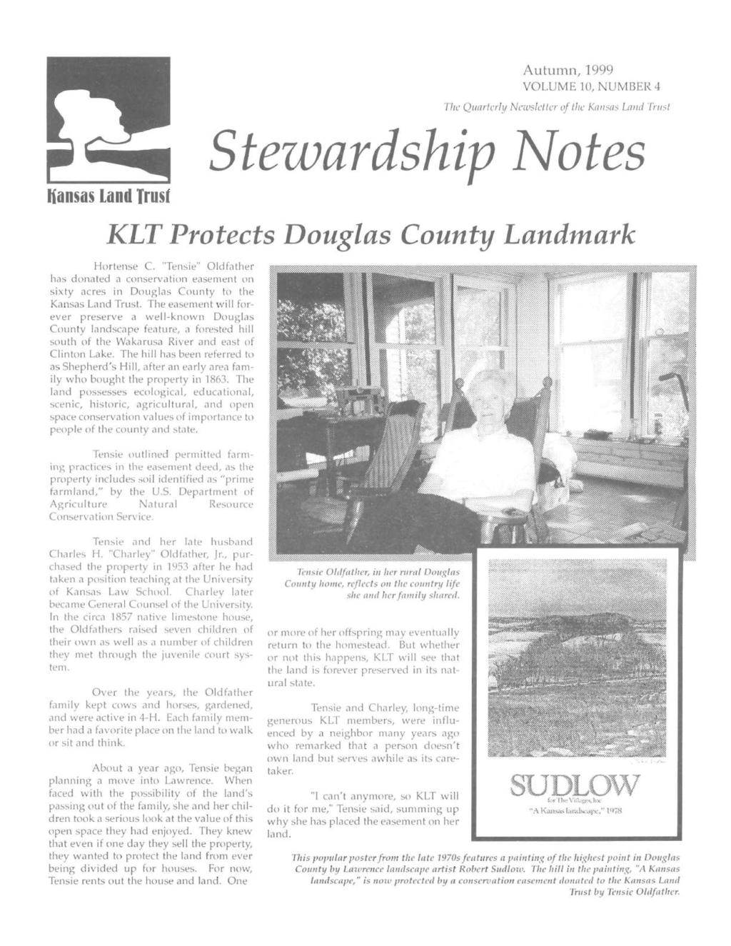 Hansas Land Trust Autumn, 1999 VOLUME 10, NUMBER 4 The Quarterly Newsletter of lhe Kansas Lalld Trust Stezvardship }Votes KLT Protects Douglas County Landmark Hortense C.
