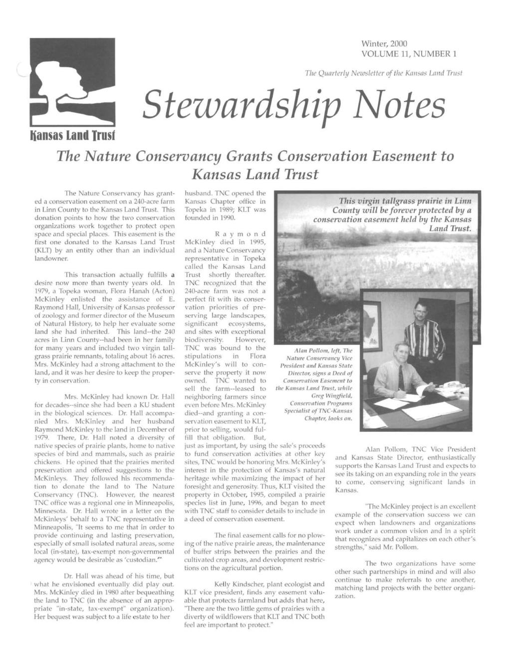 Winter, 2000 VOLUME 11, NUMBER 1 The Quarterly Newsletter of the Kallsas Land Trust Stezvardship ~otes Kansas Land Trust The Nature Conservancy Grants Conservation Easement to Kansas Land Trust The