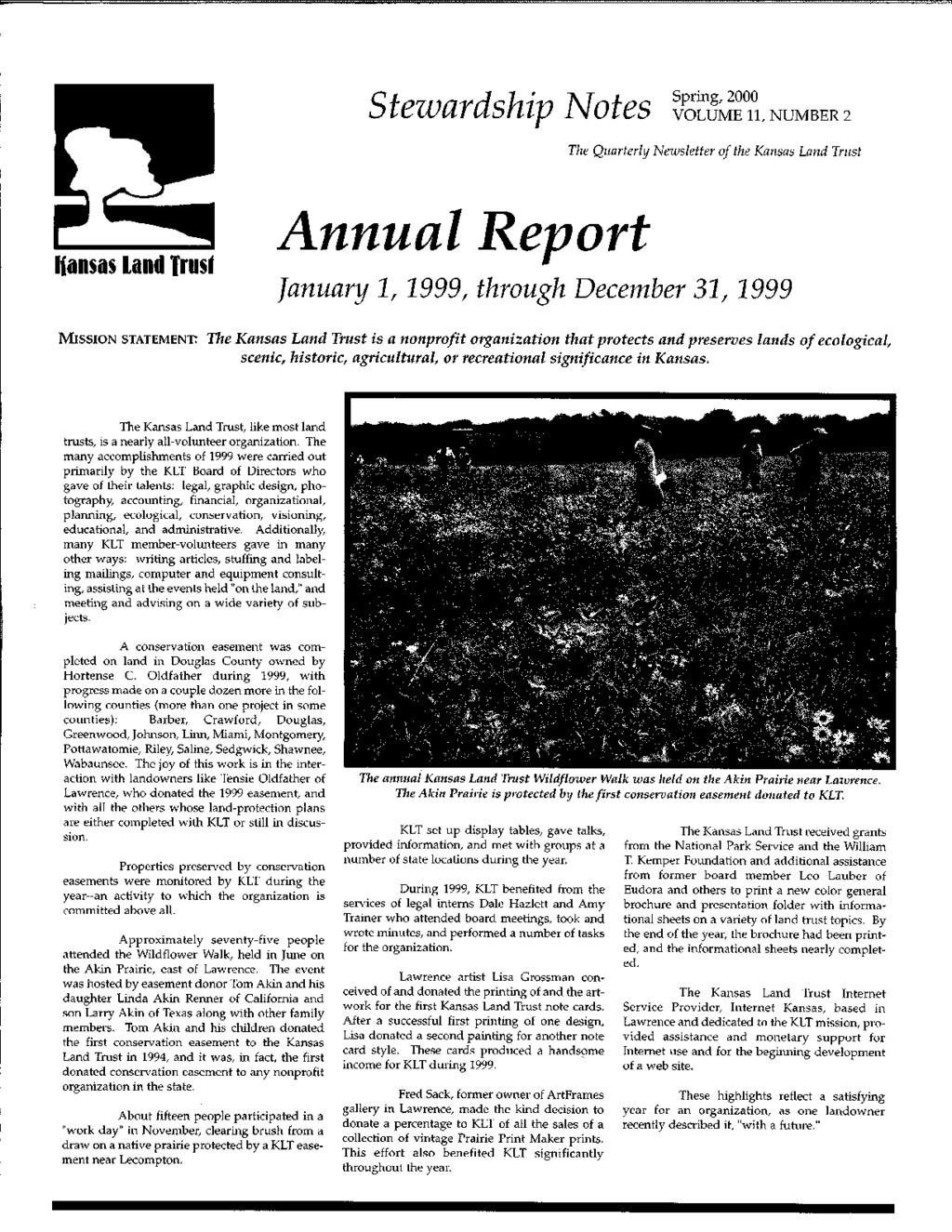 Stezvardship }Votes Spring, 2000 VOLUME 11, NUMBER 2 The Quarterly Newsletter of the Kansas Land Trust Hansas land Trus' Annual Report January 1, 1999, through December 31, 1999 MISSION STATEMENT: