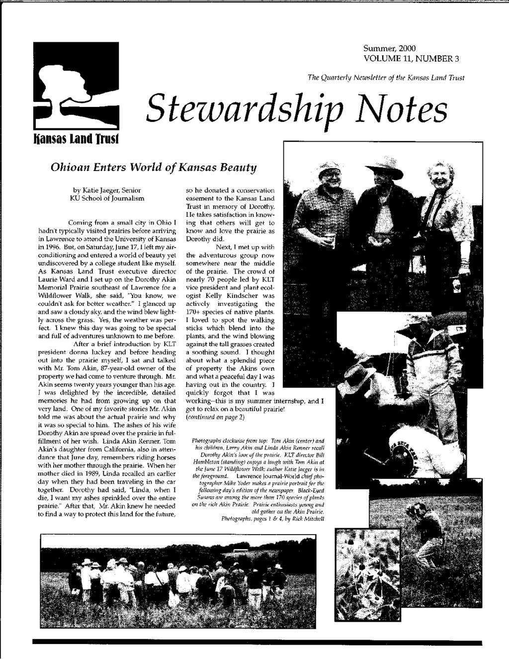 Summer, 2000 VOLUME 11, NUMBER 3 The Quarterly Newsletter of the Kansas Land Trust Hansas land Trusf tewardship ates Ohioan Enters World of Kansas Beauty by Katie Jaeger, Senior KU School of