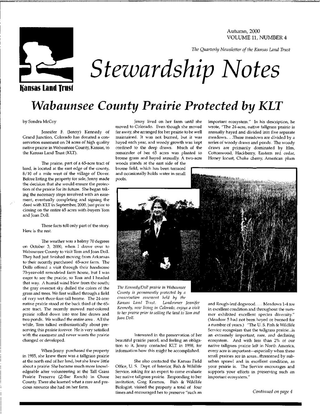 Hansas land Irlls' Stewardship Autumn, 2000 VOLUME 11, NUMBER 4 The Quarterly Newsletter of the Kansas Land Trust otes Wabaunsee County Prairie Protected by KLT by Sondra McCoy Jennifer F.