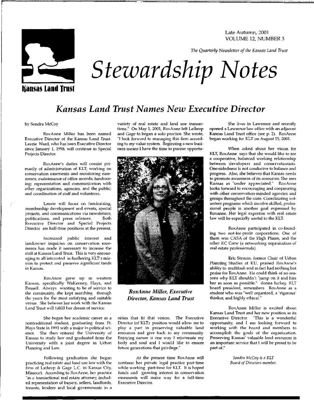 r= Late Autumn, 2001 VOLUME 12, NUMBER 3 The Quarterly Newsletter of the Kansas Land Trust Hansas land Trust Steuoardship ~otes Kansas Land Trust Names New Executive Director by Sondra McCoy RoxAnne