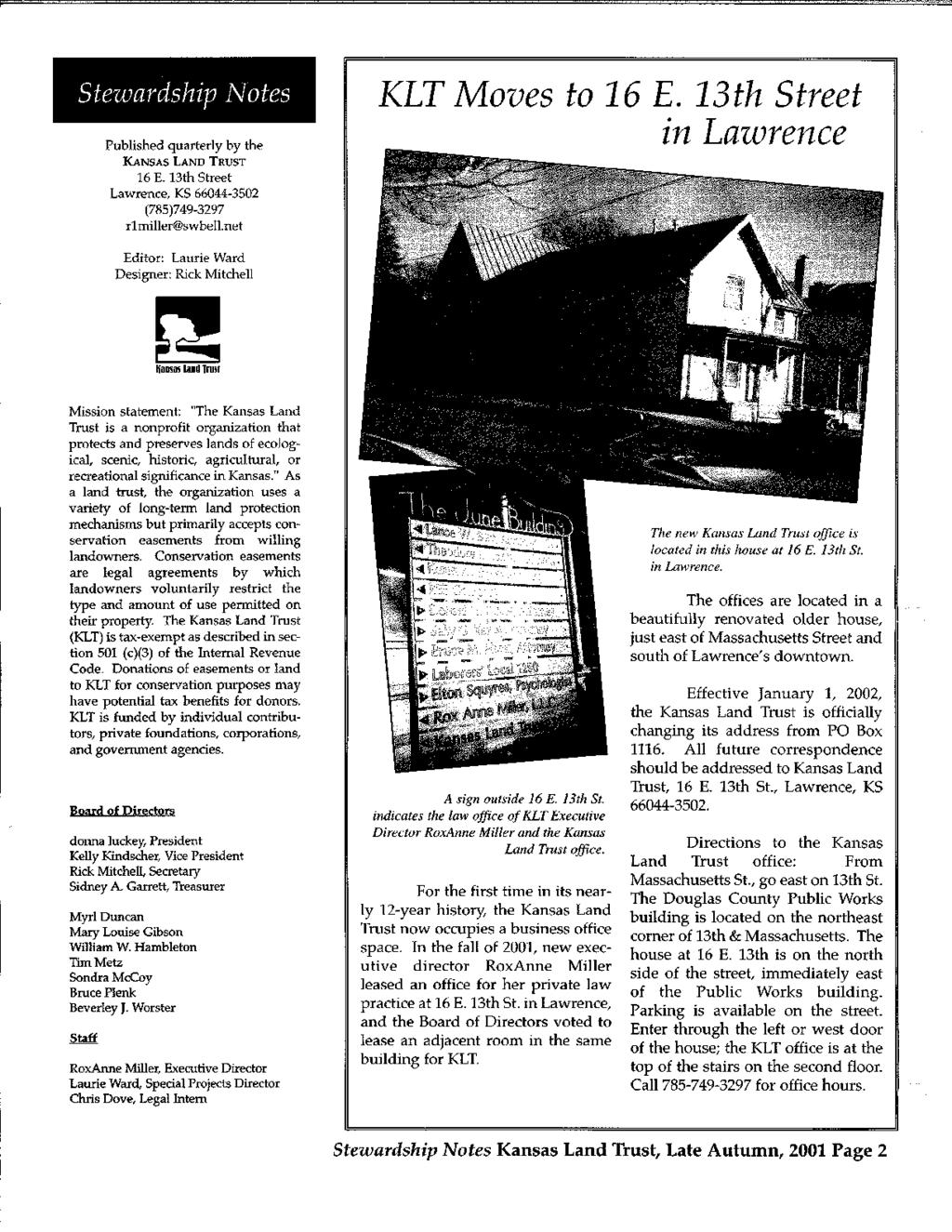 =. Published quarterly by the KANSAS LAND TRUST 16 E. 13th Street Lawrence, KS 66044-3502 (785)749-3297 r1miller@swbell.net Editor: Laurie Ward Designer: Rick Mitchell KLT Moves to 16 E.