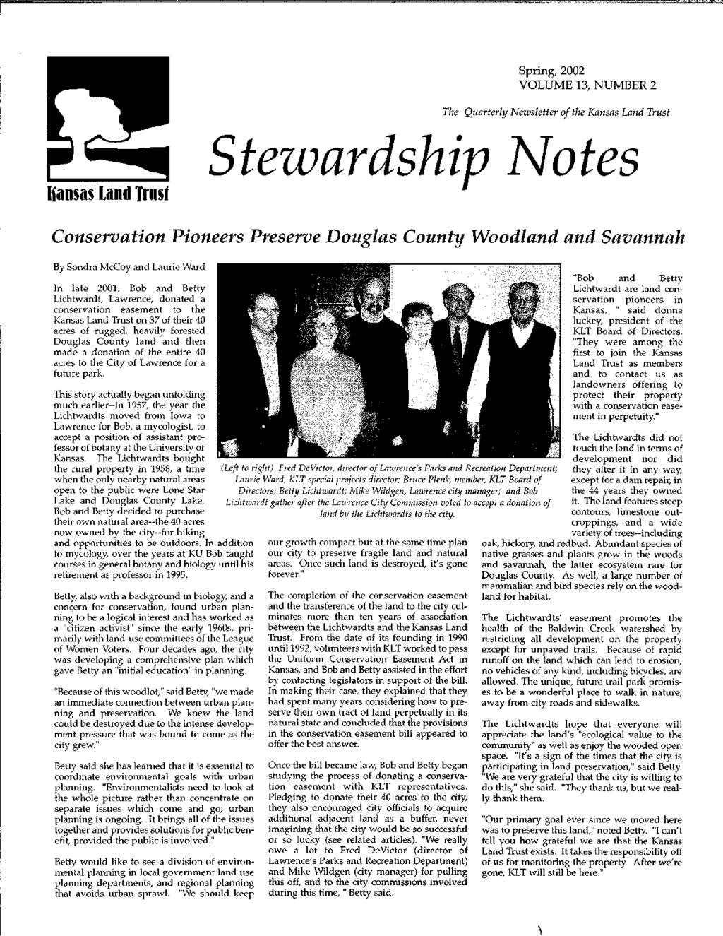 Spring, 2002 VOLUME 13, NUMBER 2 The Quarterly Newsletter of the Kansas Land Trust Hansas Land Trus' Stezvardship }Jotes Conservation Pioneers Preserve Douglas County Woodland and Savannah By Sondra