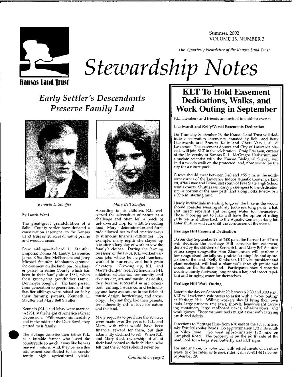 Hansas Land Trust Early Settler's Descendants Preserve Family Land Summer, 2002 VOLUME 13, NUMBER 3 The Quarterly Newsletter of the Kansas Land Trust tezvardship }Jotes KLT To Hold Easement