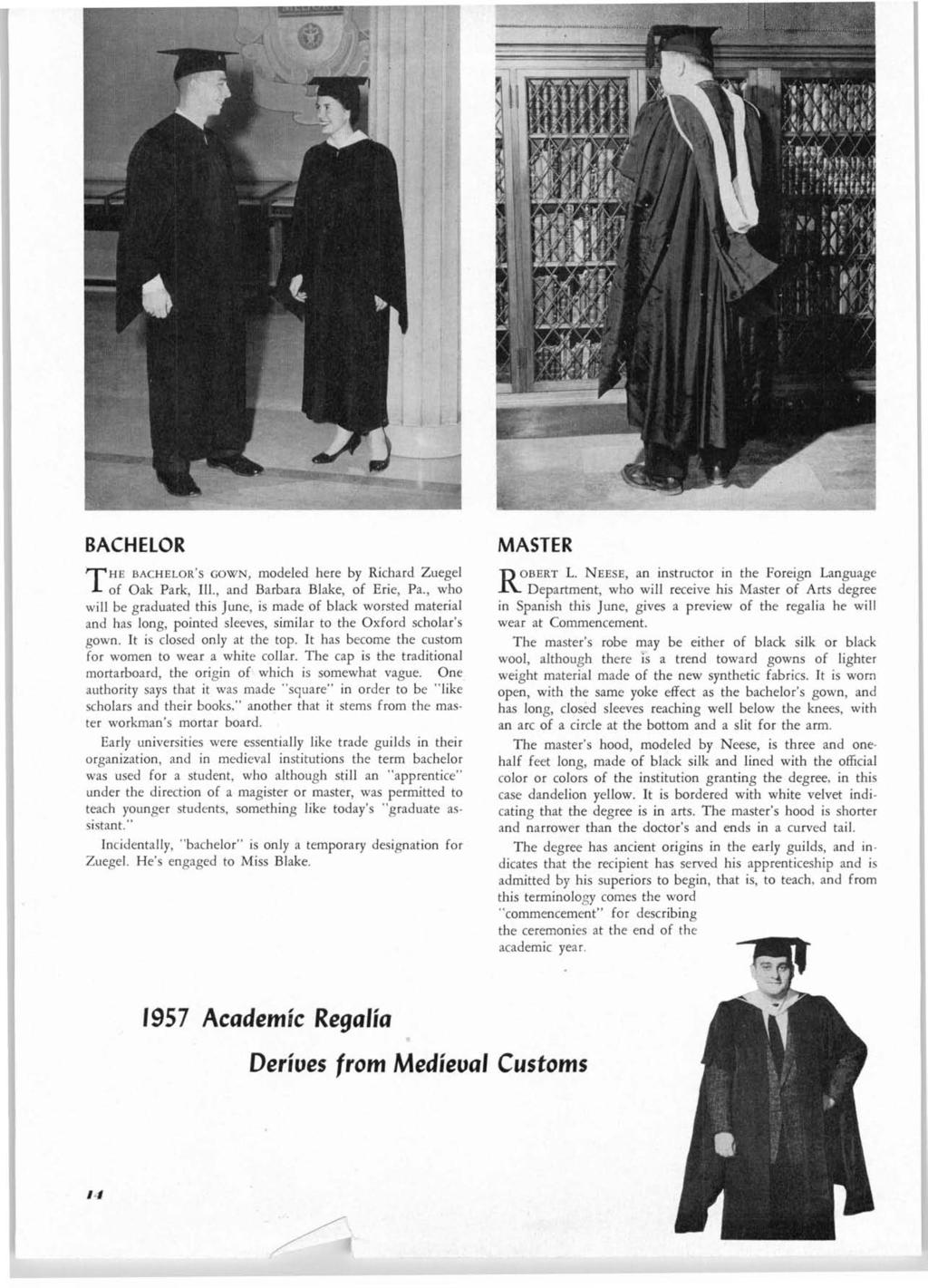 BACHELOR T HE BACHELOR'S GOWN I modeled here by Richard Zuegel of Oak Park, Ill., and Barbara Blake, of Erie, Pa.