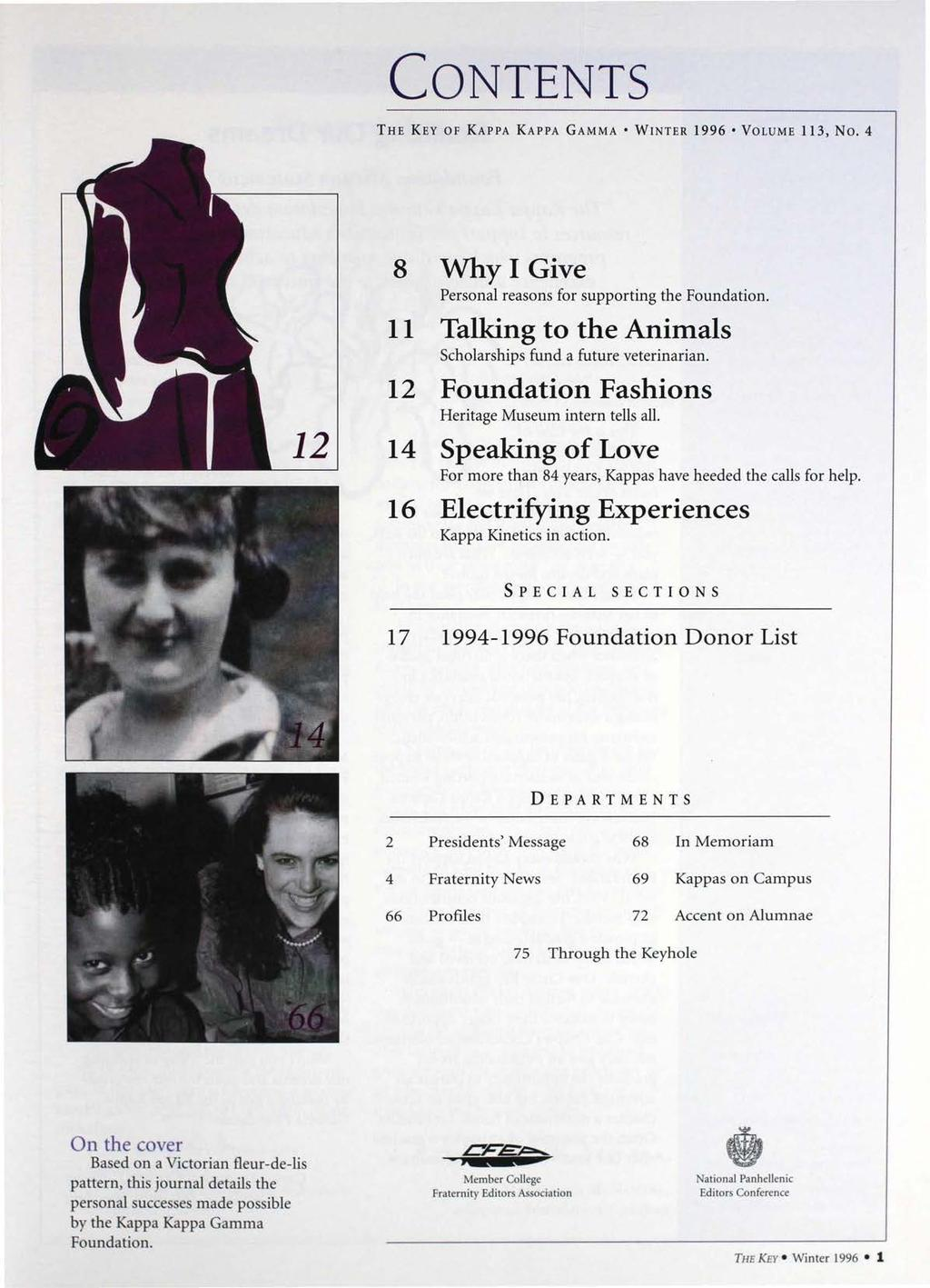 CONTENTS THE KEY OF KAPPA KAPPA GAMMA WNTER 1996 VOLUME 113, No.4 12 8 Why Give Personal reasons for supporting the Foundation. 11 Talking to the Animals Scholarships fund a future veterinarian.
