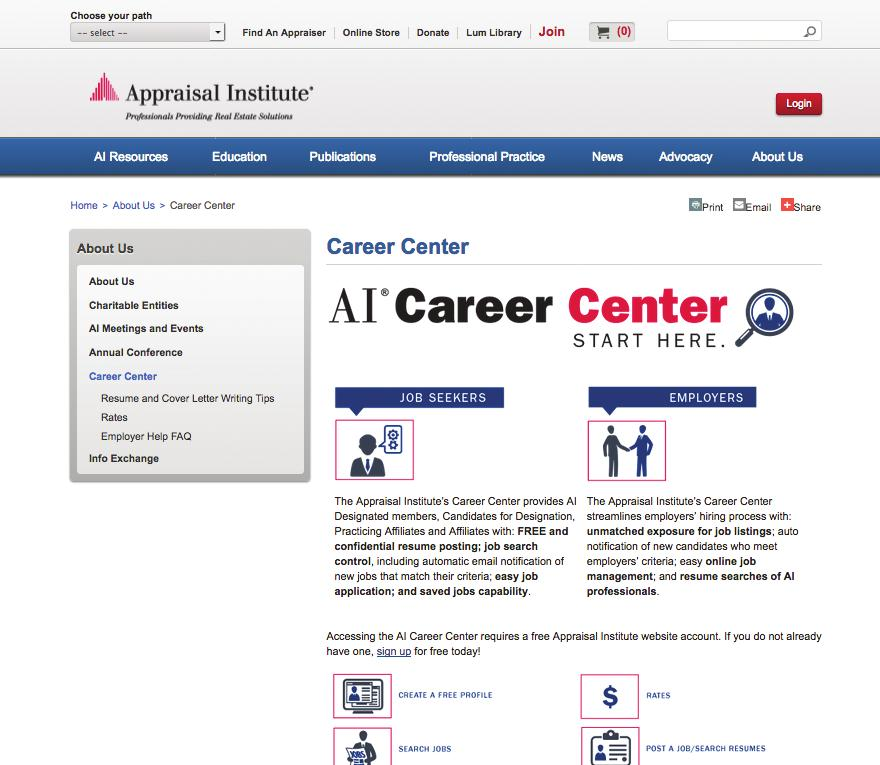 Appraisal Institute Career Center Virtual Job Board The Career Center is a virtual job board for appraisers and employers who hire them.