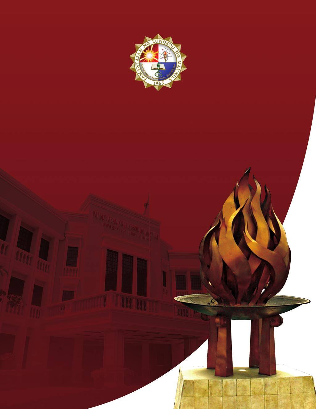 PAMANTASAN NG LUNGSOD NG MAYNILA (University of the City of Manila) 46 th Commencement Exercises Anchoring on
