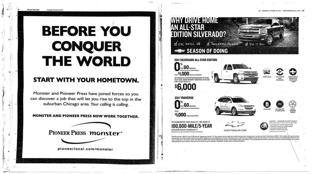 Pioneer Press (DC) Thursday, October 20, 2011 NL THURSDAY, OCTOBER 20, 2011 WWWPONEERLOCALCOM 25 / ; co QUER J i' 1iy ' 1' ',: START WTH YOUR HOMETOWN Monster and Pioneer Press have joined forces so