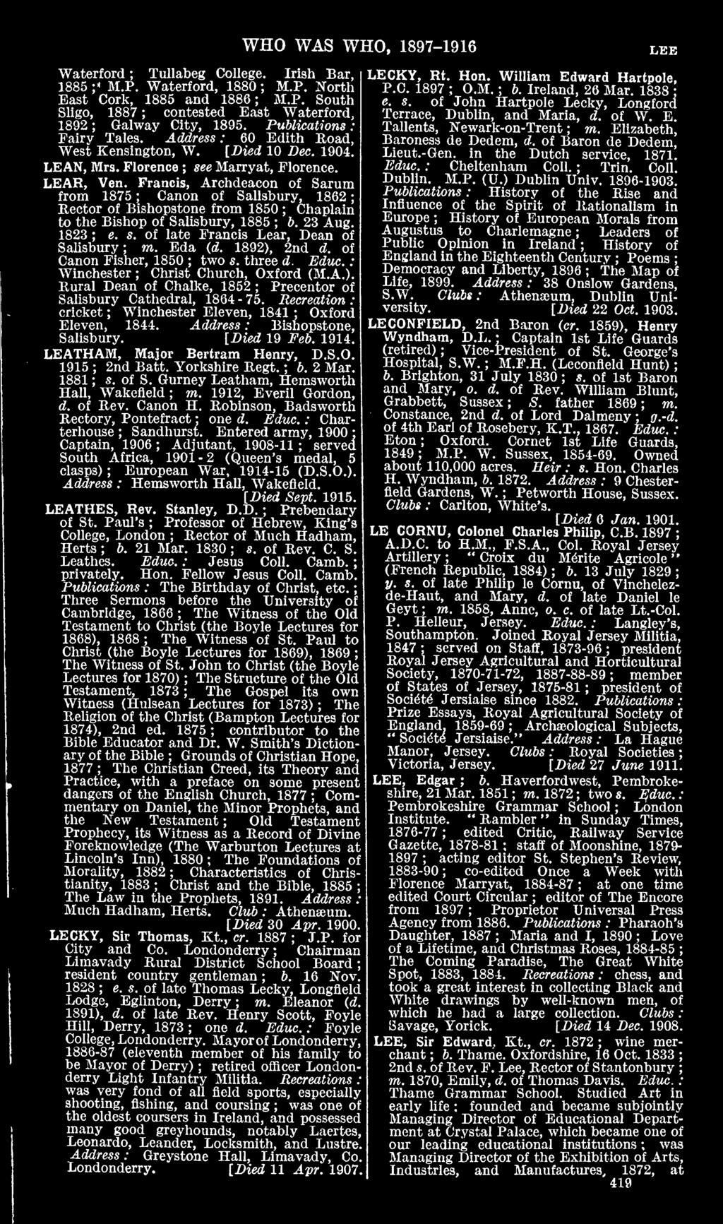 WHO WAS WHO, 1897-1916 LEE Waterford Tullabeg College. Irish Bar, 1885 M.P. Waterford. 1880 M.P. North East Cork, 1885 and 1886 M.P. South Sligo, 1887 contested East Waterford, 1892 Galway City, 1895.