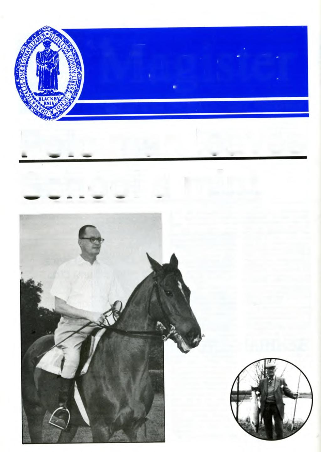 Magister Journal of the Old Blackburnians Association Polo man leaves School a mint E r ic c o r l e s s (1925-30) left over 250 000 to the School in his will.