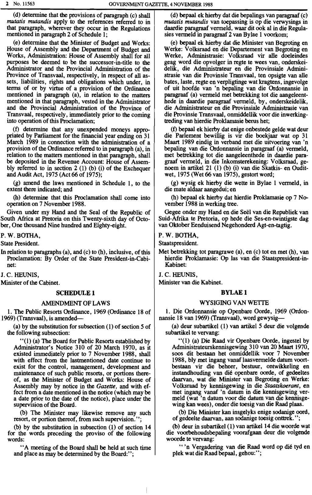 2 No. 11563 GOVERNMENT GAZEITE, 4 NOVEMBER 1988 (d) determine that the provisions of paragraph (c) shall mutatis mutandis apply to the references referred to in that paragraph, wherever they occur in