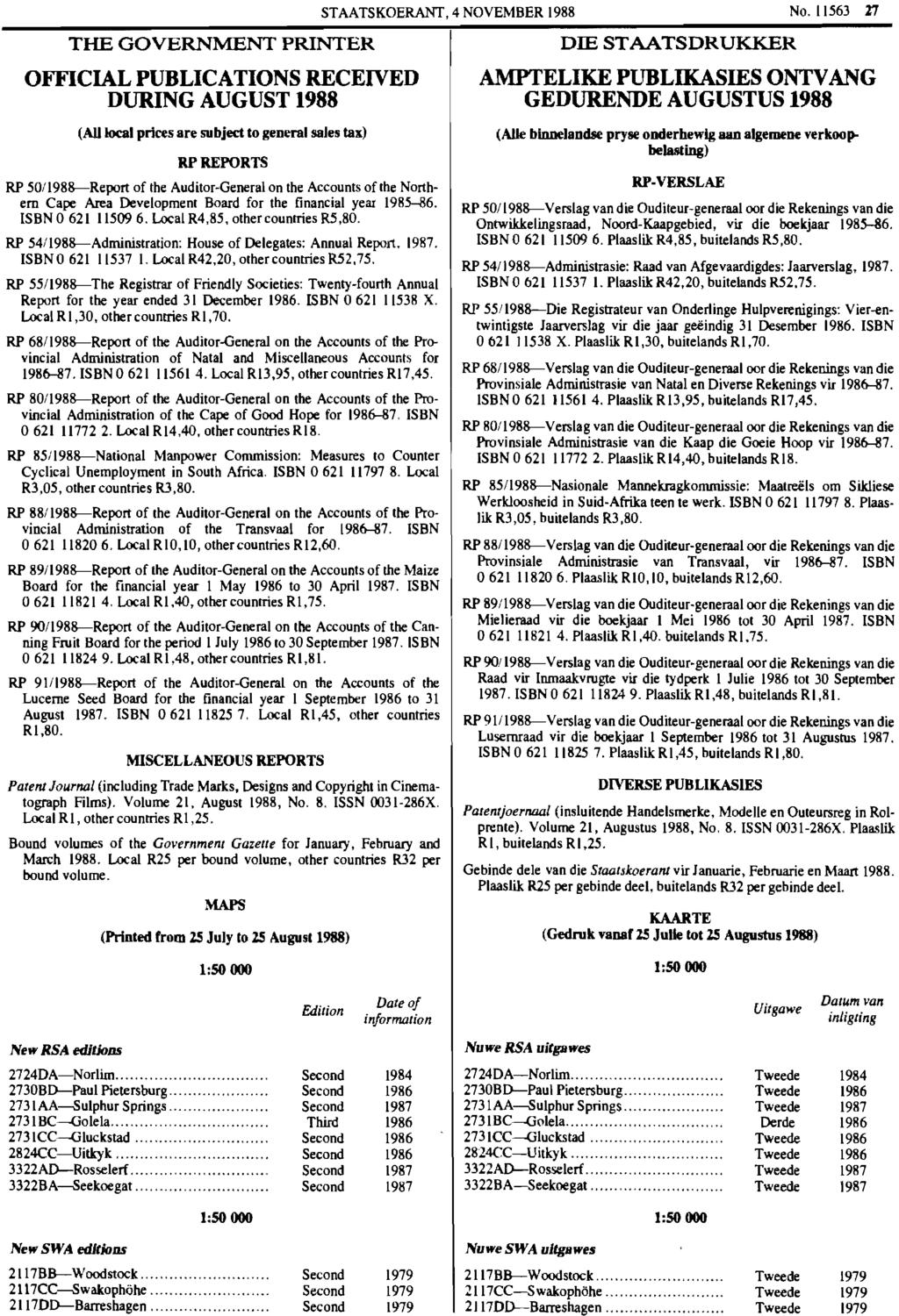 THE GOVERNMENT PRINTER OFFICIAL PUBLICATIONS RECEIVED DURING AUGUST 1988 (AUIoc:aI prices are subject to general sales tax) RPREPORTS RP 50/1988-Report of the Auditor-General on the Accounts of the