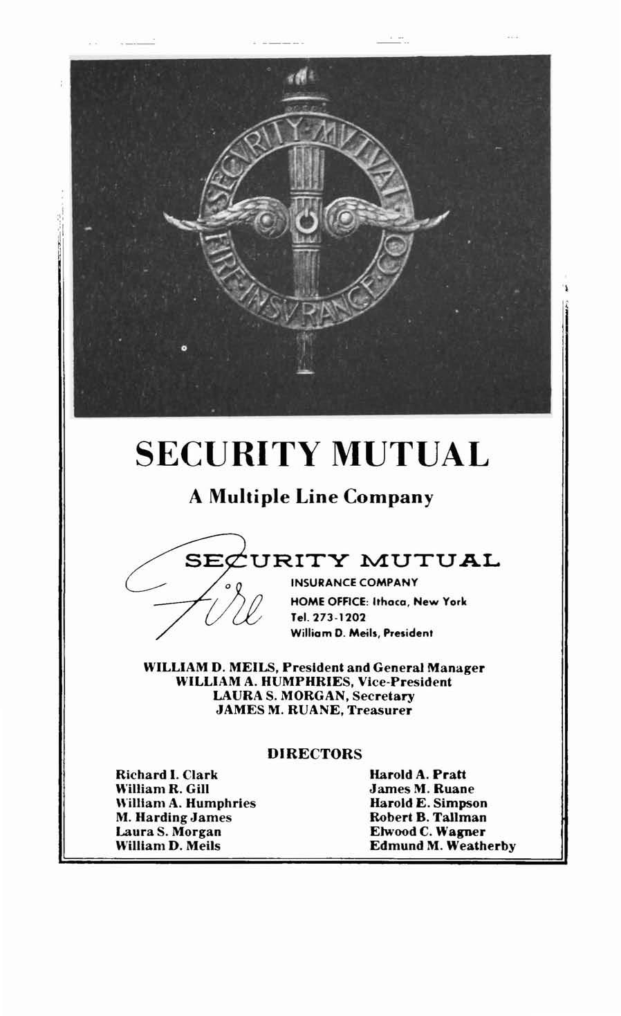 SECURITY MUTUAL A Multiple Line Company URITY lviutual INSURANCE COMPANY HOME OFFICE: Ithaca, New York Tel. 273-1202 William D. Metis, PTesidenl WILLIAM D. MEILS.