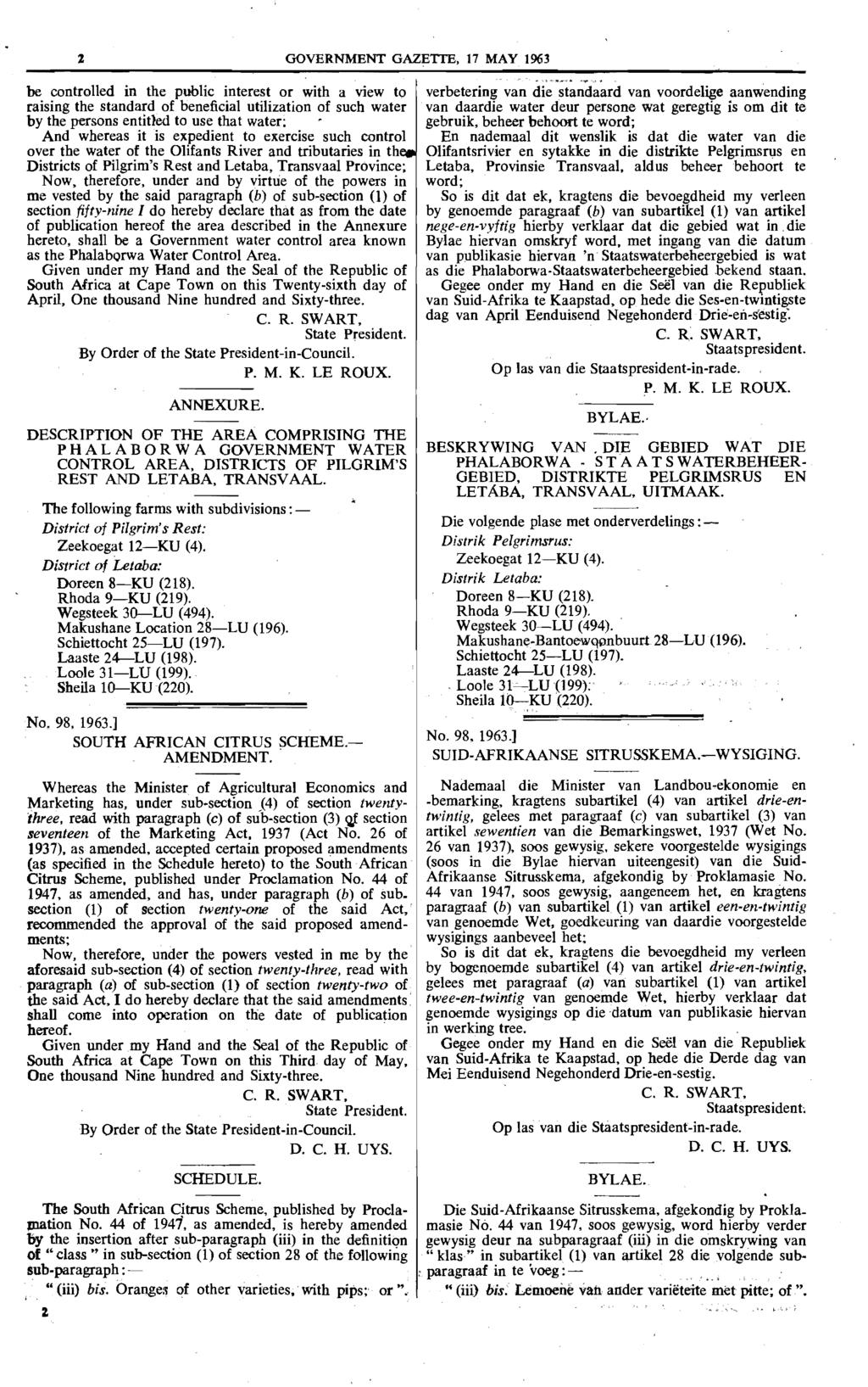 2 GOVERNMENT GAZETTE, 17 MAY 1963 be controlled in the public interest or with a view to raising the standard of beneficial utilization of such water by the persons entitled to use that water: And
