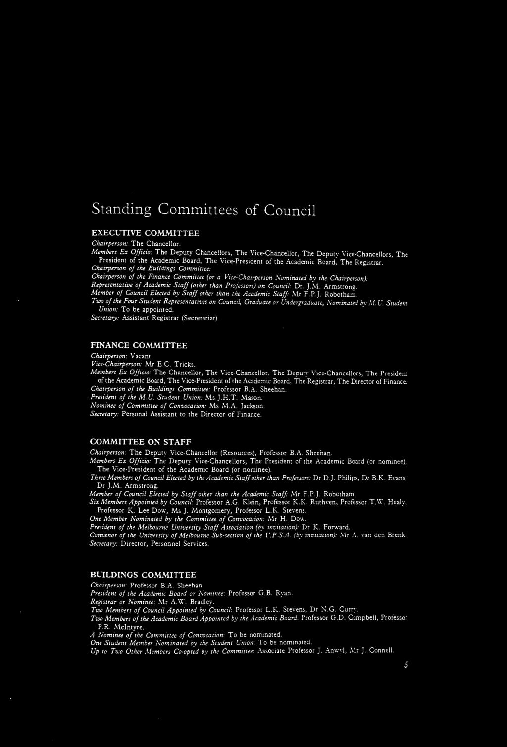 Standing Committees of Council EXECUTIVE COMMITTEE Chairperson: The Chancellor.