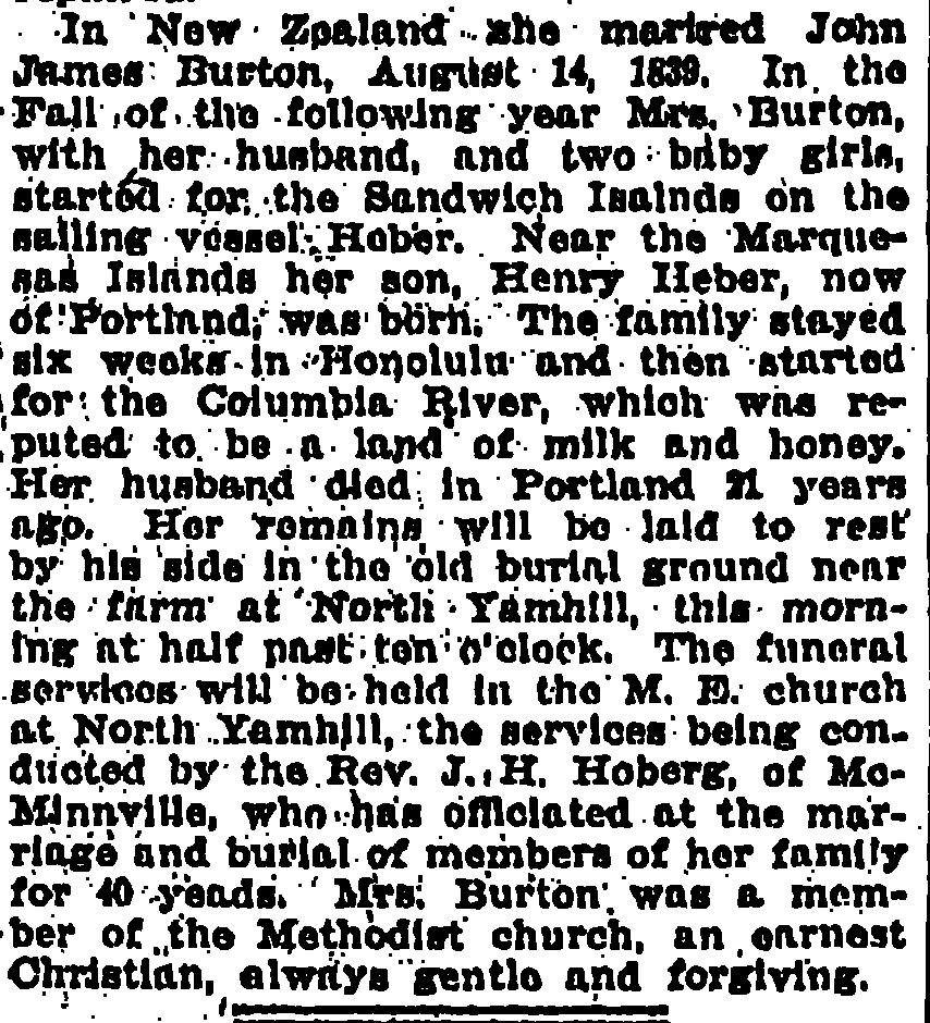 [Oregonian, Portland, OR, Monday, October 22, 1900 p.5] Children of John Burton and Margaret Watson: 1. Amy Burton b. 1839 New Zealand bef 1900 1850: Yamhill Co, OR; John J. Burton, 33, b.
