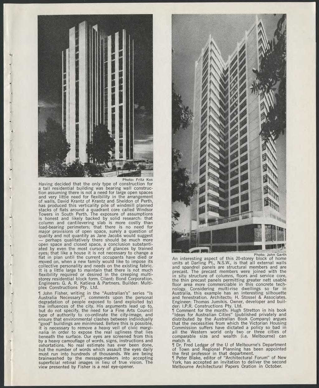Photo: Fritz Kos Having decided that the only type of construction for a tall residential building was bearing wall construction assuming there is not a need for large open spaces and very little